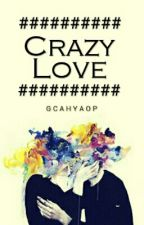 Crazy Love by Gcahyaop