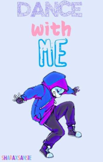 Dance With Me|[Sans Y Tú]