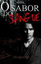 O Sabor Do Sangue by UnderTheRunes
