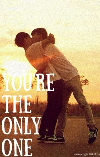You're the only one || Boyxboy ||✔️