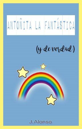 Antoñita la fantástica (y de verdad) by Timbersong