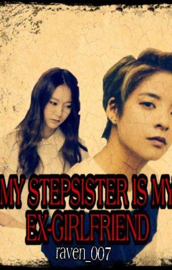 My stepsister is my ex girlfriend