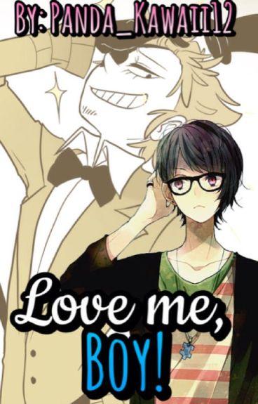 Love me, Boy! [Bill&Tú] [Yaoi/Gay].