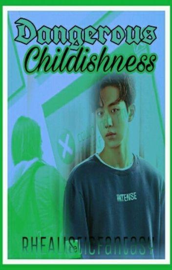 Dangerous Childishness (HIATUS)