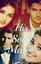His Soul Mate  by nabila_12