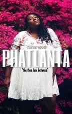 PHATLANTA [short short]  by KvngIvyy