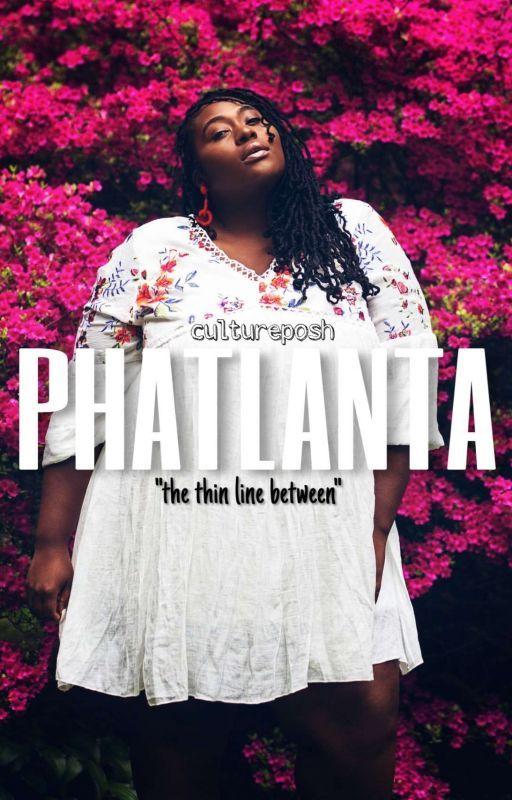 PHATLANTA [short story] by KvngIvyy