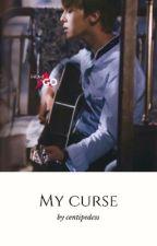 My curse | bigbang by innyuser