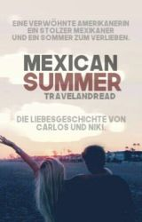 Mexican Summer by TravelAndRead