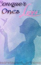 Conquer Ones Love by secretagent_princess