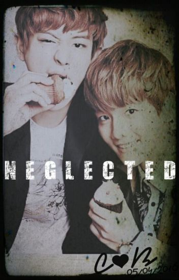 Neglected [ChanBaek]