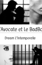 L'avocate Et Le Badboy  by DreamLIntemporelle