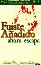 Fuiste Añadido by GomitaMordida