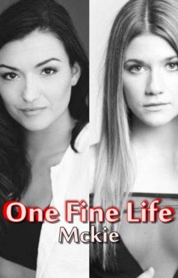 One fine life