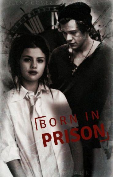 Born in Prison  ✔️