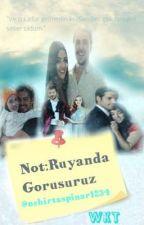 Not: Rüyanda Görüşürüz by nehirtaspinar1234