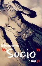 """Sucio"" by RosaDragneel"