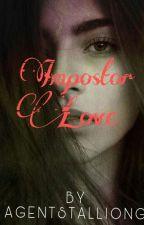 Impostor Love by AgentStallionG