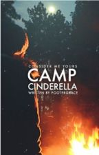 Camp Cinderella  (COMPLETED)  by pootergrace