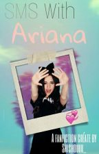 Sms With Ariana Grande •Wattys 2016• by Authentiqueen