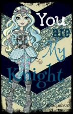 You Are My Knight by raquel902
