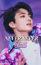Never Never Fall - BTS Jungkook x Reader by iluvskpop6900