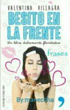 Frases Del Libro Besito En La Frente  by manecitha