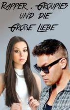 Rapper, Groupies und die Große Liebe (Kay One FF) by JasminUhi