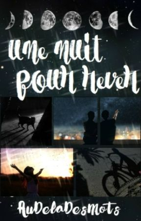 Une nuit pour rêver by AuDelaDesMots