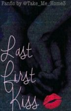 Last First Kiss (One Direction FanFiction) by Take_Me_Home3