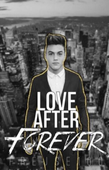 Love after forever // Dolan twins