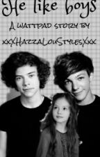He like boys(Larry Stylinson) by xxXHazzaLouStylesXxx