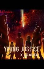 Young Justice x Reader  by kibbicakes