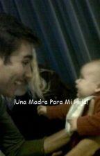 Una Madre Para Mi Hija (Jortini) (Adaptada) TERMINADA. by SolistaStoessel