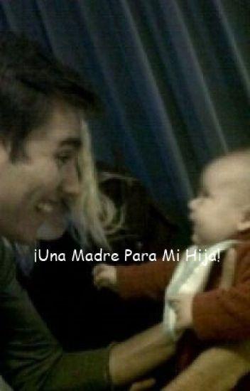 Una Madre Para Mi Hija (Jortini) (Adaptada) TERMINADA.