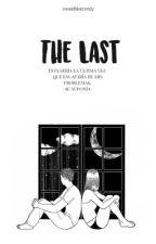 The Last  by sweetlikecxndy