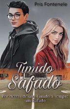 """Tímido Safado """"A Verdadeira Face De Um Tímido"""" by Laranjinha_Pris"""