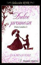 DULCE PROMESA 03 *SAGA DULCE LONDRES* RETIRADA by EvaBenavidez