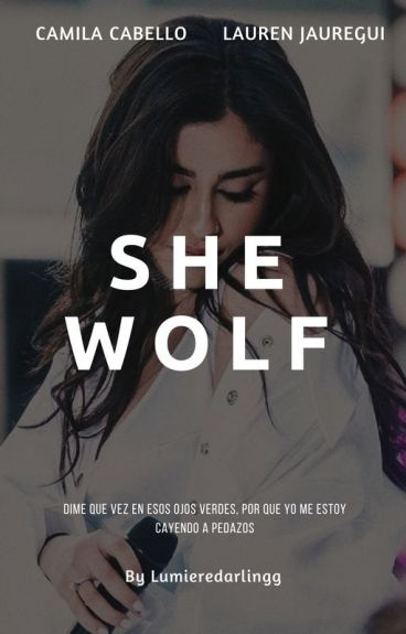 She wolf - Camren G!P