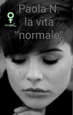 "La vita ""normale ""#writher by Paolawuau"