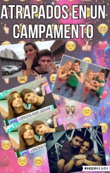 Atrapados En Un Campamento - Nachoela, Bianzalo, Celligna y Paioedo