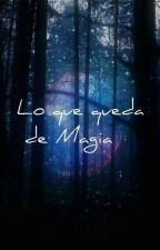 Lo que queda de magia by Amehiro