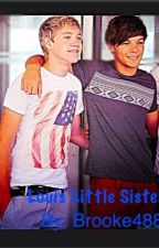 Louis' Little Sister (Niall Horan Fanfiction)*Complete* by Brooke488
