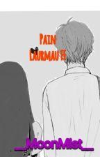 Pain (Laurmau FF) by __MoonMist__