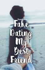 Fake Dating My Best Friend S.M. (Put on hold) by minormendes