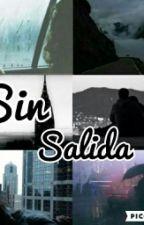 Sin Salida.-Ramigna by fxckfangirl