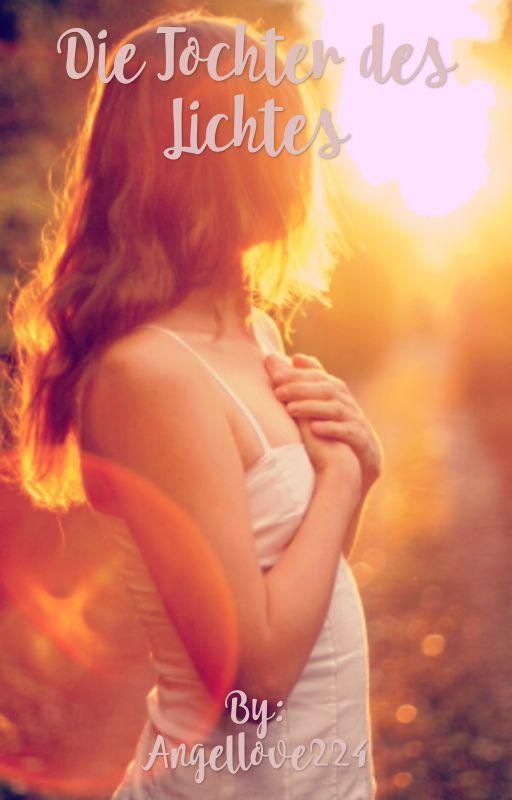 Die Tochter des Lichtes  by Angellove224