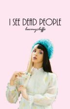 I See Dead People || M.C by luvmycliffo