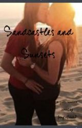 Sandcastles and Sunsets by fangirlfreak7