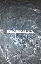 Neighbors:J.S. by jacobxblake